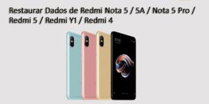 [RESOLVIDO] - Restaurar Dados de Redmi Nota 5 / 5A / Nota 5 Pro / Redmi 5 / Redmi Y1 / Redmi 4