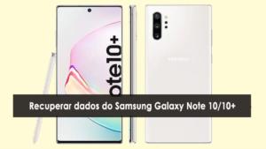 recuperar dados perdidos ou apagados do Samsung Galaxy Note 10/10 +