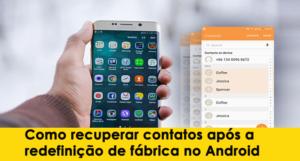 [RESOLVIDO] - Como recuperar contatos após a redefinição de fábrica no Android