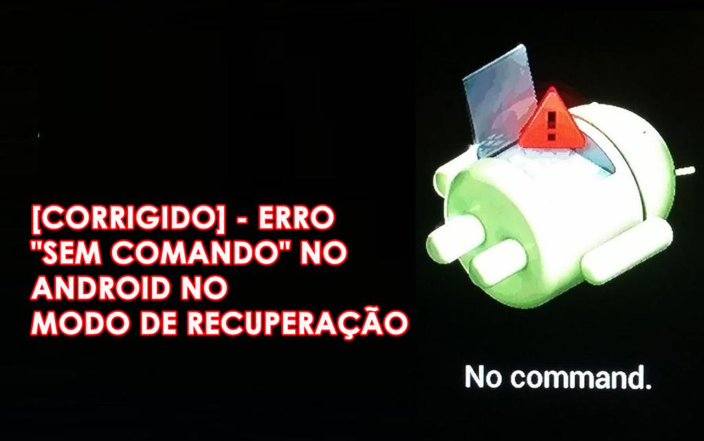 """Erro """"Sem comando"""" no Android no modo de recuperação"""