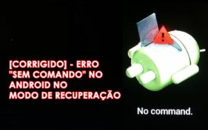 """[CORRIGIDO] - Erro """"Sem comando"""" no Android no modo de recuperação"""