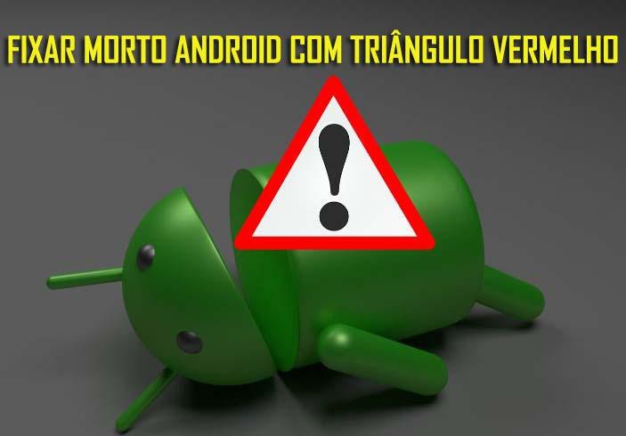 Como Corrigir Android Morto Com Triângulo Vermelho