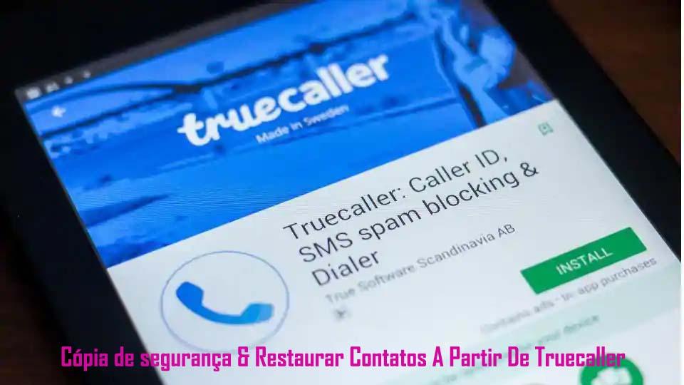 Como Fazer Backup e Restaurar Contatos A Partir De Truecaller App