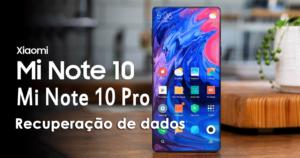 Recupere dados perdidos do Xiaomi Mi Note 10 / Note 10 pro