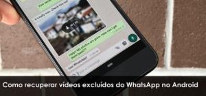 Como recuperar vídeos excluídos do WhatsApp no Android