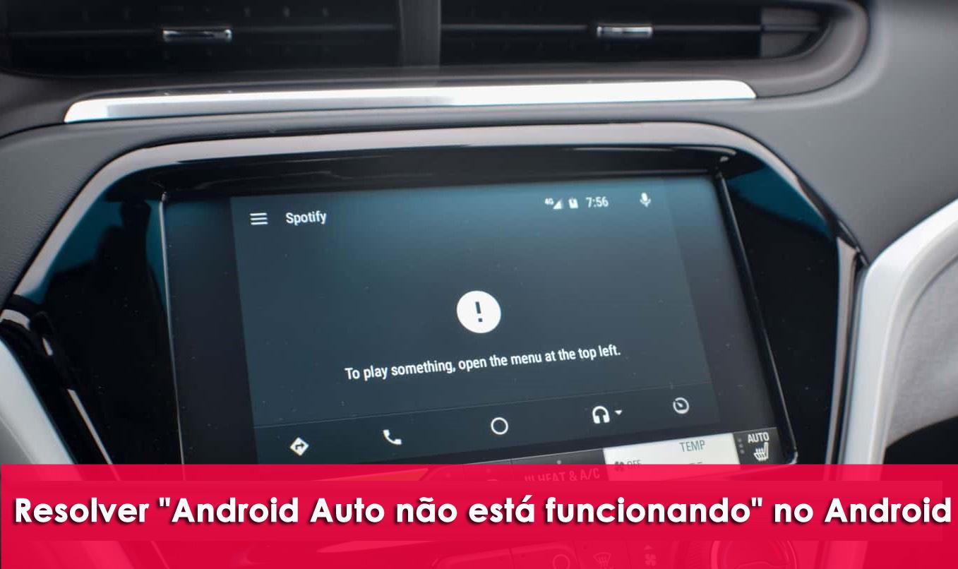 """resolver """"Android Auto não está funcionando"""" no Android"""