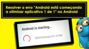 "[Fixo] - 6 maneiras de resolver o erro ""Android está começando a otimizar aplicativo 1 de 1"" no Android"